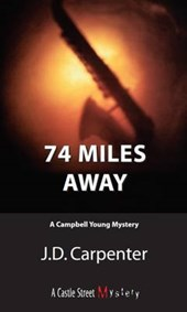 74 Miles Away | J. D. Carpenter |