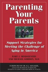 Parenting Your Parents | Bart J. Mindszenthy |