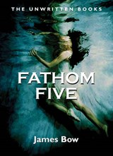 Fathom Five | James Bow |