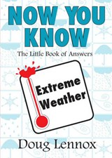 Now You Know Extreme Weather | Doug Lennox |