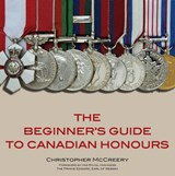 The Beginner's Guide to Canadian Honours | Christopher McCreery |