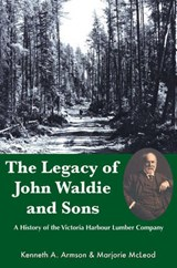 The Legacy of John Waldie and Sons | Kenneth A. Armson |