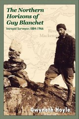 The Northern Horizons of Guy Blanchet | Gwyneth Hoyle |