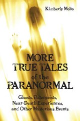 More True Tales of the Paranormal | Kimberly Molto |
