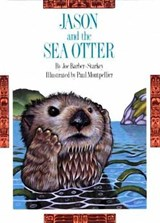 Jason & the Sea Otter 2/E | Joe Barber-Starkey |
