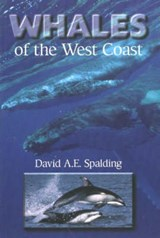 Whales of the West Coast | David A. E. Spalding |