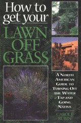 How to Get Your Lawn Off Grass | Carole Rubin |