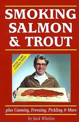 Smoking Salmon and Trout | Jack Whelan |
