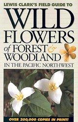 Wildflowers of Forest & Woodland in the Pacific Northwest | Lewis J. Clark |