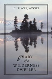 Diary of a Wilderness Dweller | Chris Czajkowski |