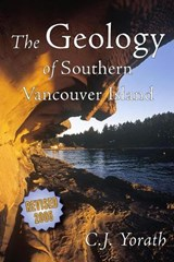 The Geology of Southern Vancouver Island | C. J. Yorath |