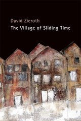 The Village of Sliding Time | David Zieroth |