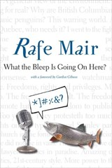 What the Bleep Is Going on Here? | Rafe Mair |