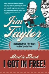 And to Think I Got in Free! | Jim Taylor |
