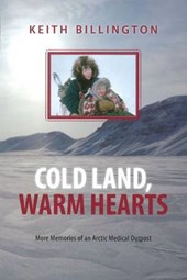 Cold Land, Warm Hearts | Keith Billington |