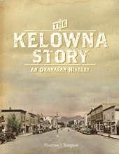 The Kelowna Story | Sharron J. Simpson |