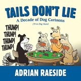 Tails Don't Lie | Adrian Raeside |