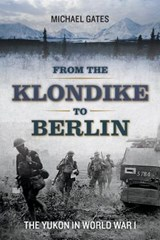 From the Klondike to Berlin | Michael Gates |