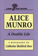 Alice Munro | Catherine Sheldrick Ross |
