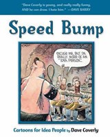 Speed Bump | Dave Coverly |