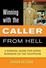 Winning with the Caller from Hell | Shaun Belding |
