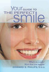 Your Guide to the Perfect Smile | Edward S. Philips |