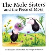 The Mole Sisters and Piece of Moss