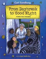 From Daybreak to Good Night | Sandburg, Carl ; Smith-Ary, Lynn |