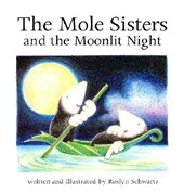 The Mole Sisters and Moonlit Night | Roslyn Schwartz |