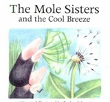 The Mole Sisters and Cool Breeze | Roslyn Schwartz |