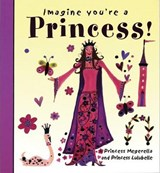 Imagine You're a Princess! | Meg Clibbon |