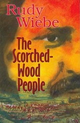The Scorched-Wood People | Rudy Wiebe |