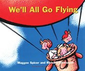 We'll All Go Flying | Maggie Spicer |
