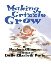 Making Grizzle Grow | Rachna Gilmore |
