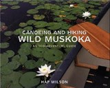 Canoeing and Hiking Wild Muskoka | Hap Wilson |