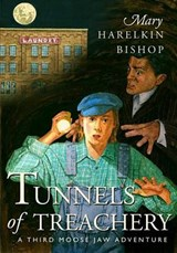 Tunnels of Treachery | Mary Harelkin Bishop |