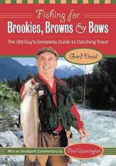 Fishing for Brookies, Browns, and Bows | Gord Deval |