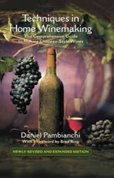 Techniques in Home Winemaking | Daniel Pambianchi |