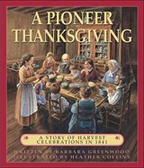 A Pioneer Thanksgiving | Barbara Greenwood |