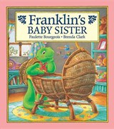 Franklin's Baby Sister | Paulette Bourgeois |
