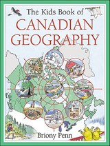 The Kids Book of Canadian Geography | Briony Penn |