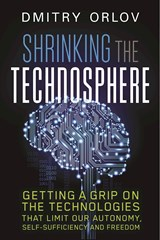 Shrinking the Technosphere | Dmitry Orlov |