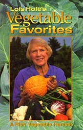 Lois Hole's Vegetable Favorties