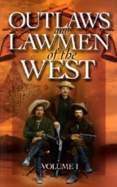 Outlaws and Lawmen of the West Vol