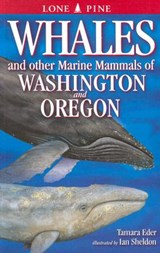 Whales and Other Marine Mammals of Washington and Oregon | Tamara Eder |