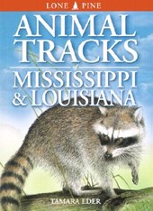 Animal Tracks of Mississippi & Louisiana | Tamara Eder |