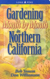 Gardening Month by Month in Northern California | Bob Tanem |