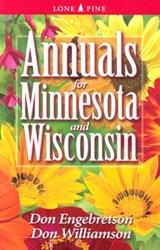 Annuals for Minnesota and Wisconsin | Don Engebretson ; Don Williamson |
