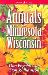 Annuals for Minnesota & Wisconsin | Engebretson, Don ; Williamson, Don |