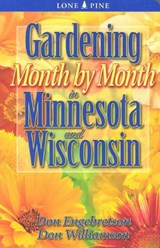 Gardening Month by Month in Minnesota and Wisconsin | Don Engebretson |
